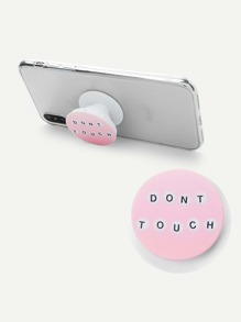 Slogan Print Round Durable Phone Holder