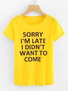 Sorry I Am Late Slogan Tee